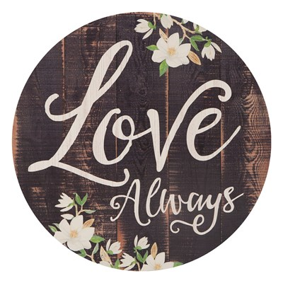 """Love Always"" Barrel Top Sign"