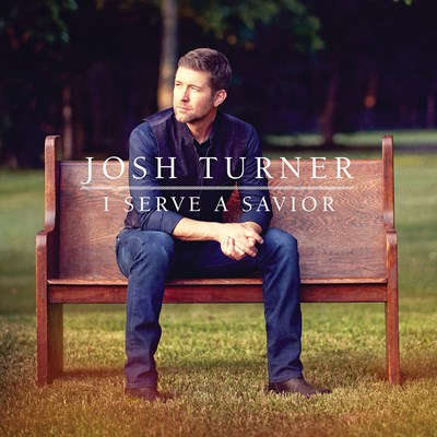Josh Turner - I Serve a Savior LP