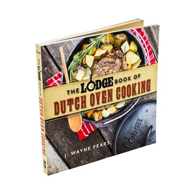 The Lodge ® Book of Dutch Oven Cooking