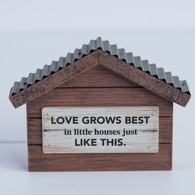 """Love Grows Best"" Tiny House Sign"