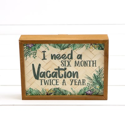 Six Month Vacation Box Sign
