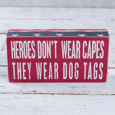 """Heroes Don't Wear Capes"" Box Sign"