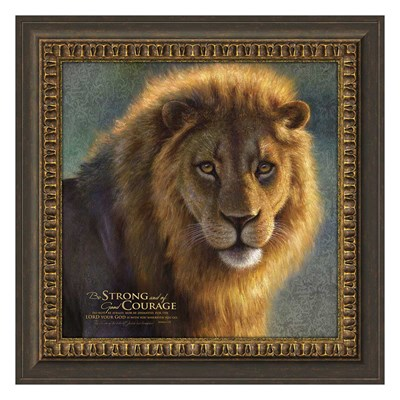 """Be Strong and of Good Courage"" Framed Art"
