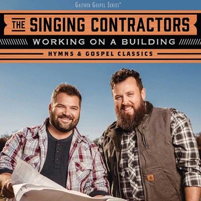 Singing Contractors - Working On a Building CD