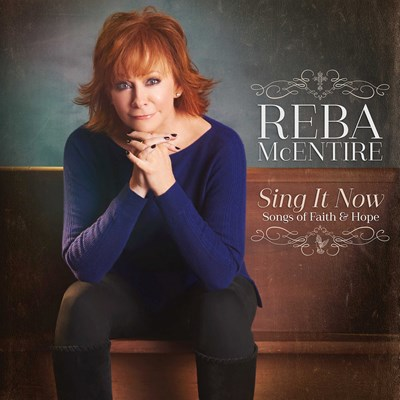 Reba McEntire - Sing It Now: Songs of Faith & Hope CD