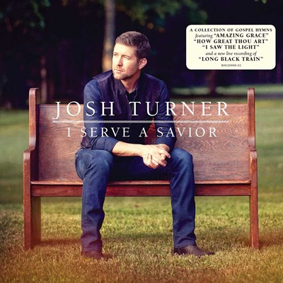 Josh Turner - I Serve a Savior CD