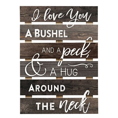 """I Love You A Bushel and a Peck"" Pine Slat Wall Decor"