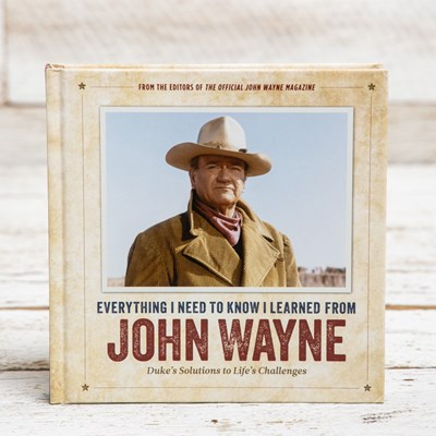 John Wayne Everything I Need To Know - Book