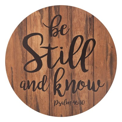 """Be Still and Know"" Barrel Top Sign"