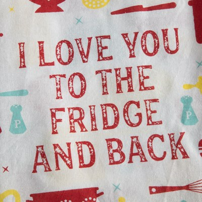 Love You to the Fridge and Back Towel