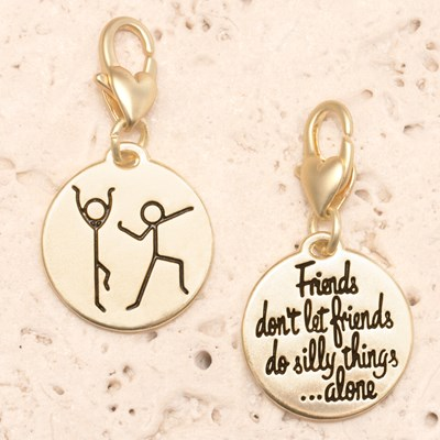 """Friends Don't Let Friends Do Silly Things Alone"" Charm"