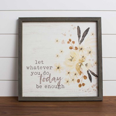 """Whatever You Do Today"" Framed Wall Decor"