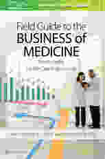 Field Guide to the Business of Medicine