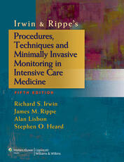Irwin & Rippe's Procedures, Techniques and Minimally Invasive Monitoring in Intensive Care Medicine