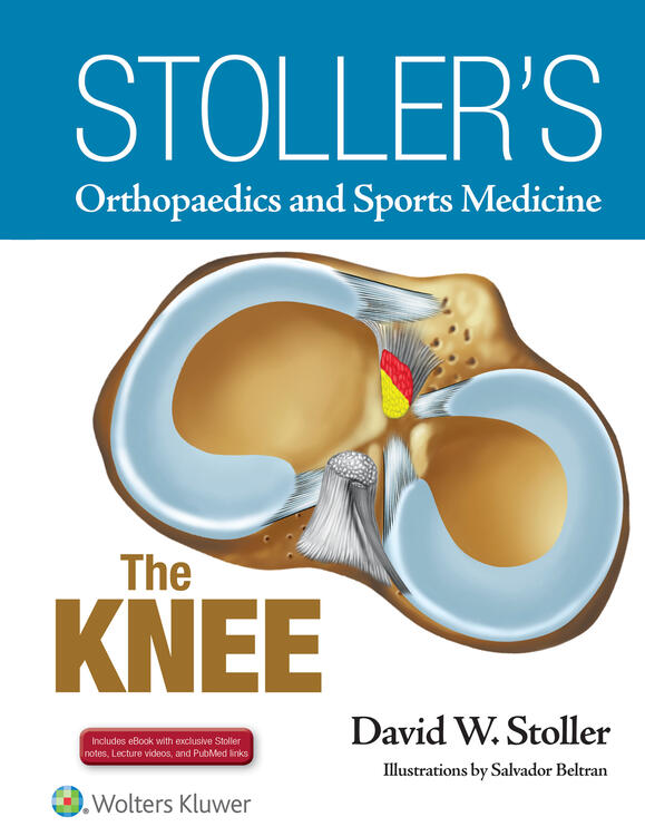Stoller's Orthopaedics and Sports Medicine: The Knee