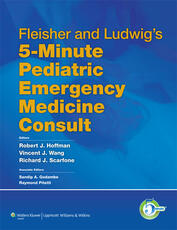 Fleisher and Ludwig's 5-Minute Pediatric Emergency Medicine Consult