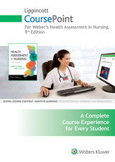 Lippincott CoursePoint for Weber: Health Assessment in Nursing
