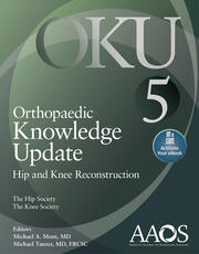 Orthopaedic Knowledge Update: Hip and Knee Reconstruction 5: Print + Ebook