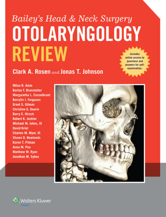 Bailey's Head and Neck Surgery - Otolaryngology Review