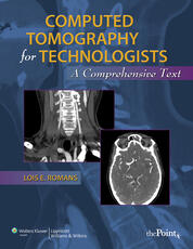 Computed Tomography for Technologists: Textbook and Exam Review Package