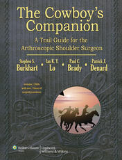Cowboy's Companion: A Trail Guide for the Arthroscopic Shoulder Surgeon