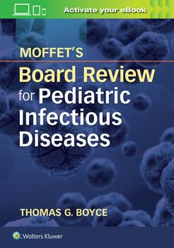 Moffet's Board Review for Pediatric Infectious Disease