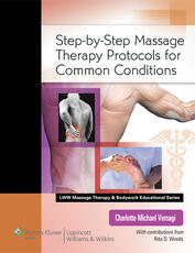 Step By Step Massage Therapy Protocols for Clinical Conditions