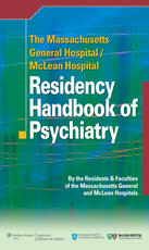Massachusetts General Hospital/McLean Hospital Residency Handbook of Psychiatry
