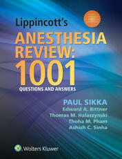 Lippincott's Anesthesia Review: 1001 Questions and Answers
