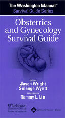 Washington Manual® Obstetrics and Gynecology Survival Guide