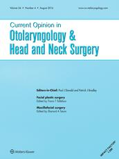 Current Opinion in Otolaryngology & Head and Neck Surgery Online