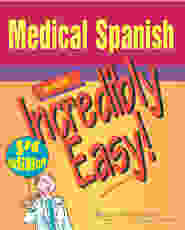 Medical Spanish Made Incredibly Easy!