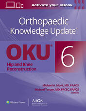 Orthopaedic Knowledge Update®: Hip and Knee Reconstruction 6 Print + Ebook