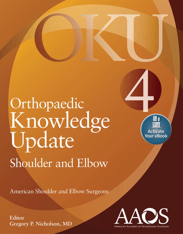 Orthopaedic Knowledge Update: Shoulder and Elbow 4: Print + Ebook with Multimedia