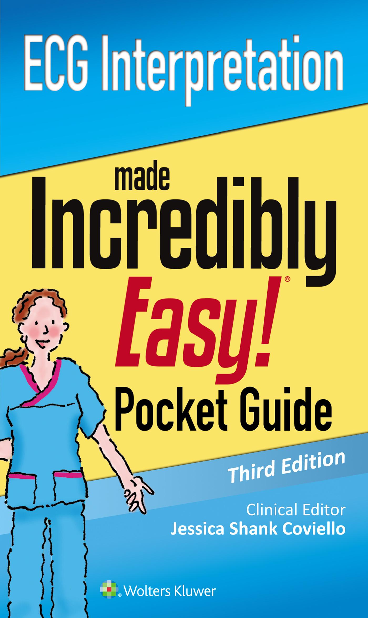 ECG Interpretation: An Incredibly Easy Pocket Guide