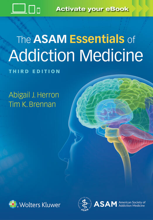 The ASAM Essentials of Addiction Medicine