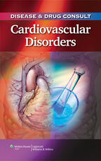 Disease & Drug Consult: Cardiovascular Disorders