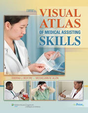 LWW's Visual Atlas of Medical Assisting Skills