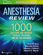 Anesthesiology resources wolters kluwer book anesthesia review 1000 questions and answers to blast the basics and ace the advanced fandeluxe Gallery