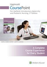 Lippincott CoursePoint for Hatfield's Introductory Maternity and Pediatric Nursing