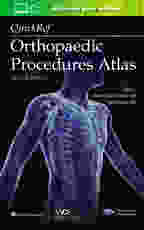 QuickRef® Orthopaedic Procedures Atlas, Second Edition: Print + Ebook with Multimedia