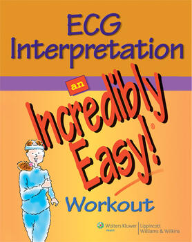 ECG Interpretation: An Incredibly Easy! Workout