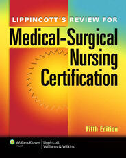 Lippincott's Review for Medical-Surgical Nursing Certification