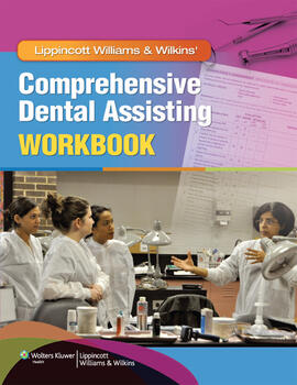 Lippincott Williams & Wilkins' Comprehensive Dental Assisting Workbook