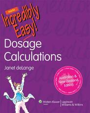 Dosage Calculations Made Incredibly Easy! Australia and New Zealand Edition