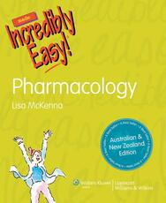 Pharmacology Made Incredibly Easy! Australia and New Zealand Edition