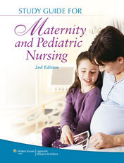 Study Guide for Maternity and Pediatric Nursing