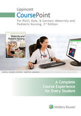 Lippincott CoursePoint for Ricci, Kyle & Carman: Maternity and Pediatric Nursing