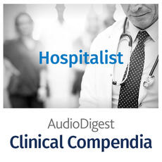 Clinical Compendium: Hospitalist