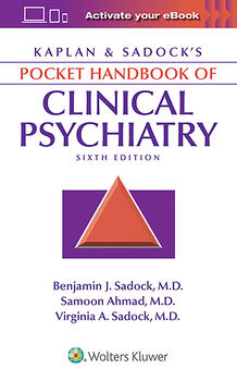 Kaplan & Sadock's Pocket Handbook of Clinical Psychiatry